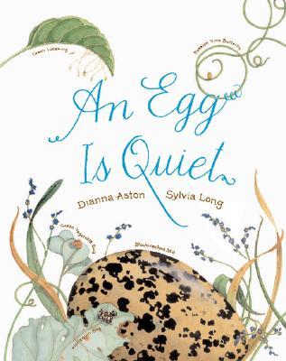 An Egg Is Quiet By Aston, Dianna Hutts/ Long, Sylvia (ILT)
